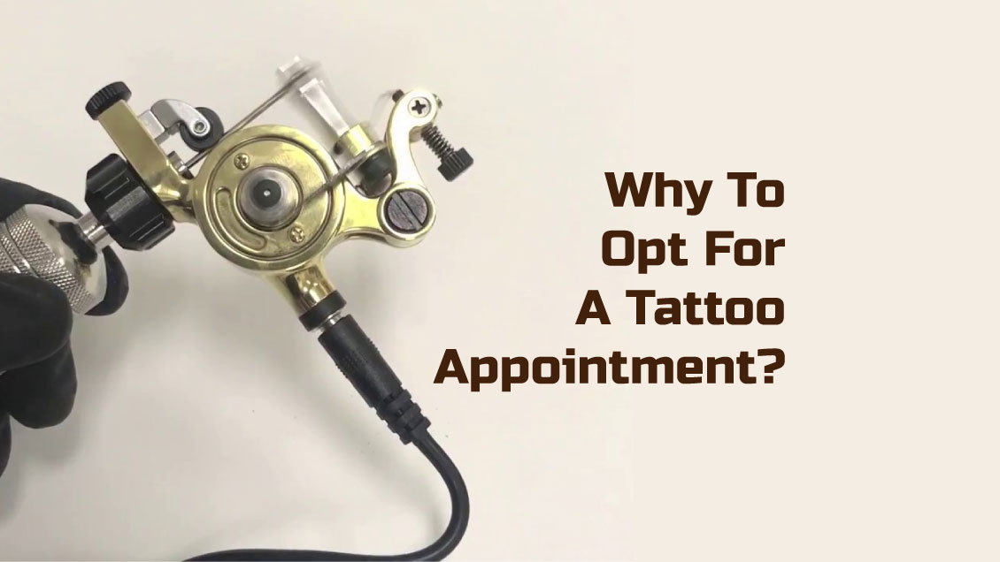 Why To Opt For A Tattoo Appointment?